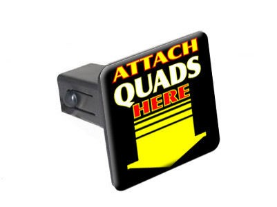 Attach Quads Here   Arrow   1.25 Tow Trailer Hitch Cover Plug Insert