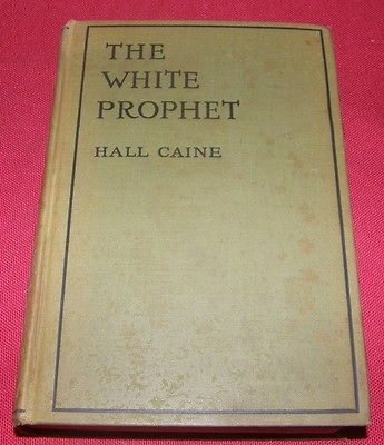 The White Prophet by Hall Caine Illustrated by R. Caton Woodville 1909